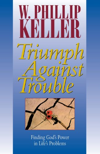 9780825429941: Triumph Against Trouble: Finding God's Power in Life's Problems