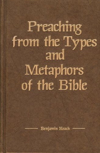 Preaching from the Types and Metaphors of the Bible (Kregel Reprint Library): Keach, Benjamin
