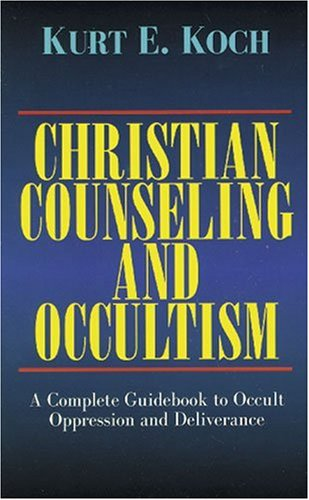 Christian Counseling and Occultism: A Complete Guidebook: Koch, Kurt E.