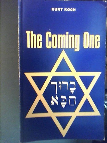 The coming one; Israel in the last: Kurt E. Koch