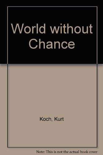 World without Chance: Koch, Kurt