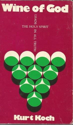 Wine of God: Kurt E. Koch
