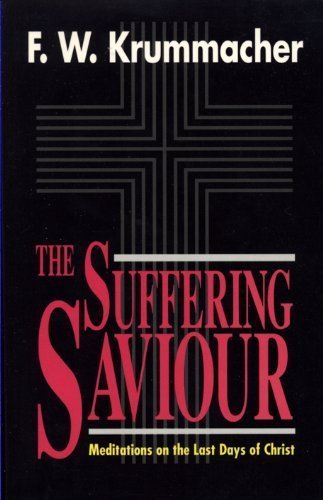 The Suffering Saviour: Meditations on the Last