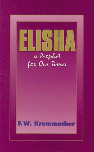 9780825430602: Elisha: A Prophet for Our Times