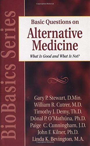 9780825430718: Basic Questions on Alternative Medicine: What Is Good and What Is Not? (BioBasics Series)