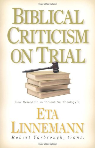 9780825430886: Biblical Criticism on Trial: How Scientific Is Scientific Theology?