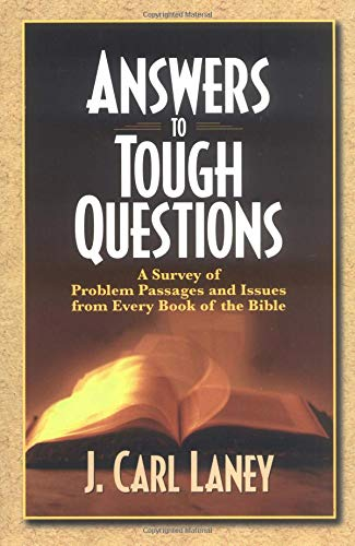 9780825430947: Answers to Tough Questions: A Survey of Problem Passages and Issues