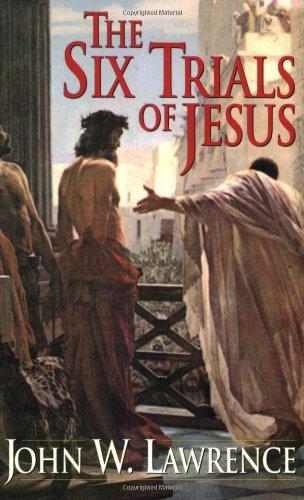 9780825431524: The Six Trials of Jesus