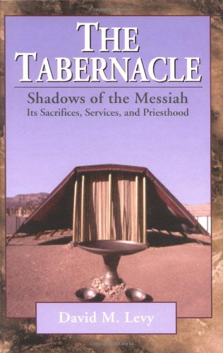 9780825431586: The Tabernacle--Shadows of the Messiah: Its Sacrifices, Services, and Priesthood
