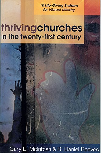 9780825431708: Thriving Churches in the Twenty-First Century: 10 Life-Giving Systems for Vibrant Ministry