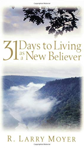 9780825431722: 31 Days to Living as a New Believer