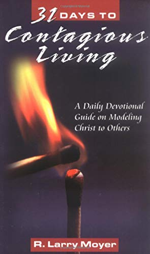 9780825431746: 31 Days to Contagious Living: A Daily Devotional Guide on Modeling Christ to Others