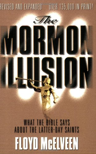 9780825431920: Mormon Illusion***OP***: What the Bible Says About the Latter-Day Saints