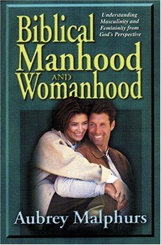 9780825431951: Biblical Manhood and Womanhood