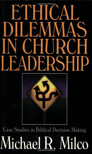 9780825431975: Ethical Dilemmas in Church Leadership: Case Studies in Biblical Decision Making