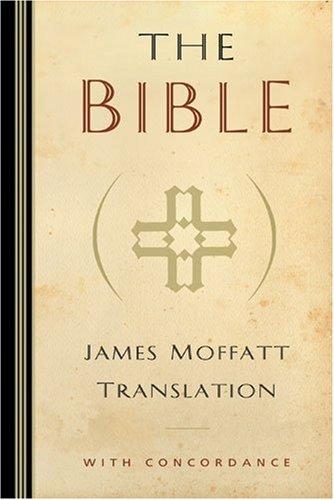 9780825432286: The Bible: James Moffatt Translation