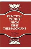 Practical Truths from First Thessalonians (0825432340) by Marsh, F. E.