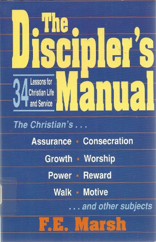 Discipler's Manual: Thirty-Four Studies for Christian Life and Service: March, F. E.