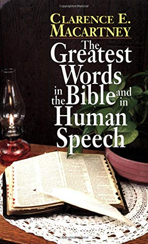 9780825432712: Greatest Words in the Bible and in Human Speech, The