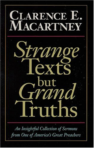 9780825432729: Strange Texts but Grand Truths