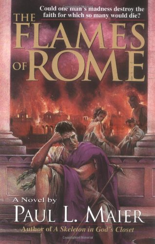9780825432972: The Flames of Rome: A Novel