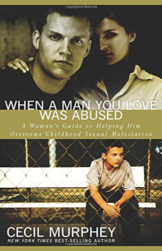 9780825433535: When a Man You Love Was Abused: A Woman's Guide to Helping Him Overcome Childhood Sexual Molestation