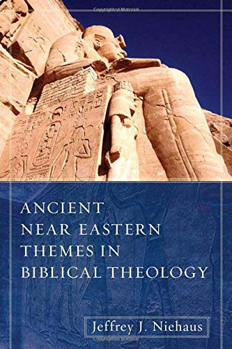 9780825433603: Ancient Near Eastern Themes in Biblical Theology