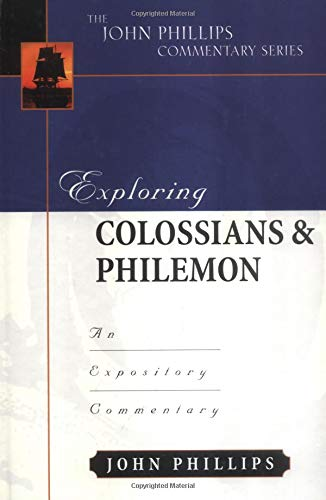 9780825433795: Exploring Colossians & Philemon (John Phillips Commentary)