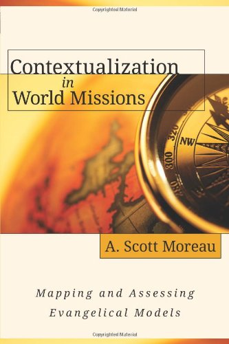 9780825433894: Contextualization in World Missions: Mapping and Assessing Evangelical Models