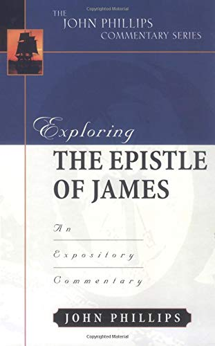 9780825433955: Exploring the Epistle of James (John Phillips Commentary Series) (The John Phillips Commentary Series)