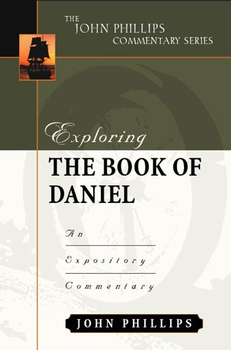 9780825433993: Exploring the Book of Daniel (John Phillips Commentary Series) (The John Phillips Commentary Series)