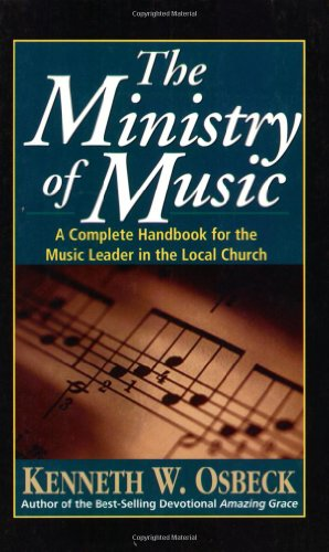 9780825434105: The Ministry of Music: A Complete Handbook for the Music Leader in the Local Church