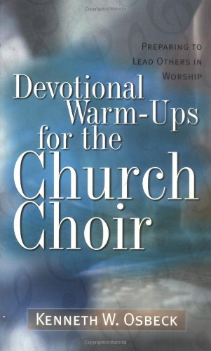 9780825434228: Devotional Warm-Ups for the Church Choir: Preparing to Lead Others in Worship (Training for Leadership in Worship) (Training for Leadership in Worship Ser)