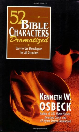 9780825434297: 52 Bible Characters Dramatized: Easy-to-Use Monologues for All Occasions