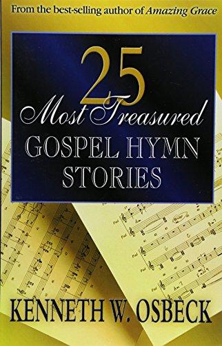 9780825434303: 25 Most Treasured Gospel Hymn Stories