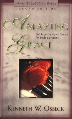 9780825434488: Amazing Grace: 366 Inspiring Hymn Stories for Daily Devotions
