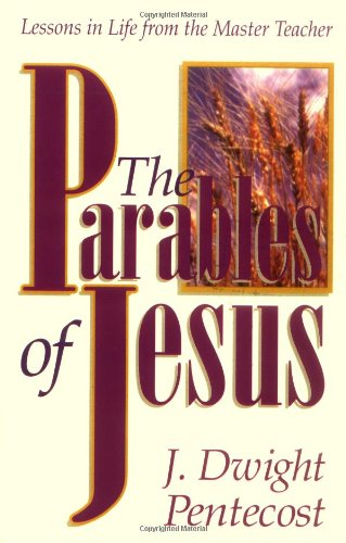 9780825434587: The Parables of Jesus: Lessons in Life from the Master Teacher