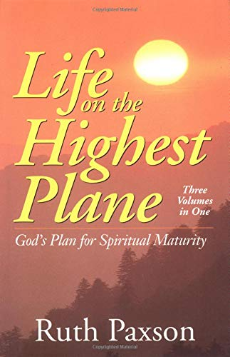 9780825434617: Life on the Highest Plane: God's Plan for Spiritual Maturity