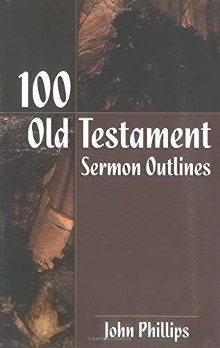 9780825434815: 100 Old Testament Sermon Outlines