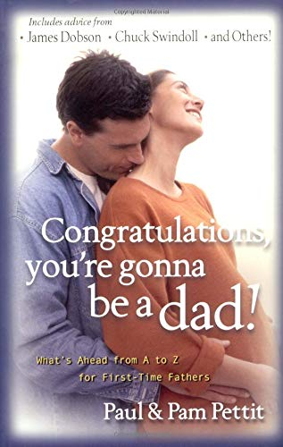 9780825434846: Congratulations, You're Gonna Be a Dad!: What's Ahead from A to Z for First-Time Fathers