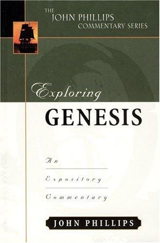 9780825434884: Exploring Genesis (John Phillips Commentary Series) (The John Phillips Commentary Series)