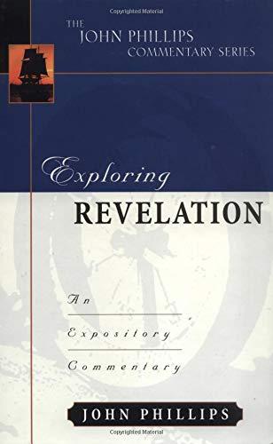 9780825434914: Exploring Revelation (John Phillips Commentary Series) (The John Phillips Commentary Series)