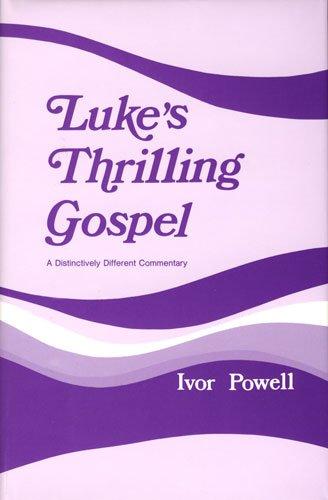 9780825435133: Luke's Thrilling Gospel