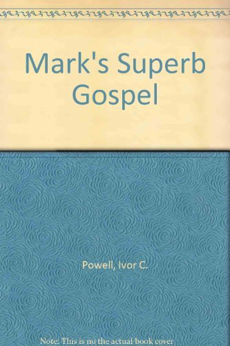 Mark's Superb Gospel (9780825435232) by Ivor C. Powell
