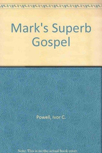 Mark's Superb Gospel (0825435234) by Ivor C. Powell
