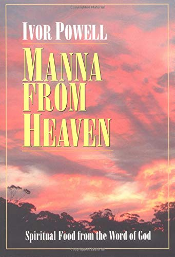 Manna from Heaven: Spiritual Food from the Word of God (9780825435461) by Ivor Powell