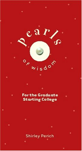 Pearls of Wisdom: For the Graduate Starting: Perich, Shirley