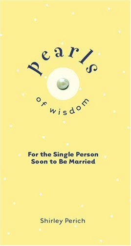 Pearls of Wisdom: For the Single Person: Shirley Perich