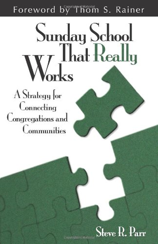 Sunday School That Really Works: A Strategy: Steve Parr