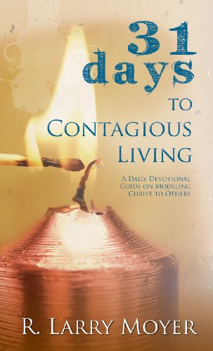 9780825435706: 31 Days to Contagious Living: A Daily Devotional Guide on Modeling Christ to Others
